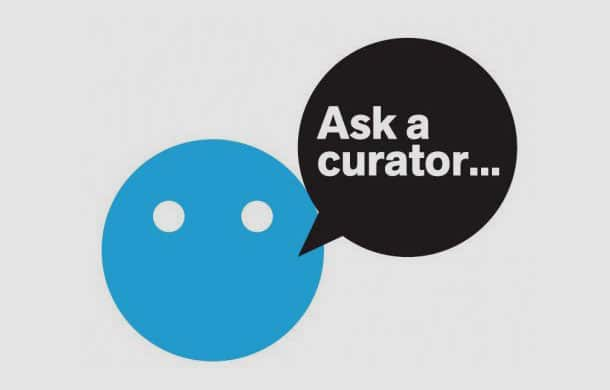 ask a curator